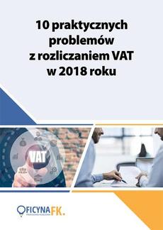 10 praktycznych problemów z rozliczaniem VAT w 2018 roku