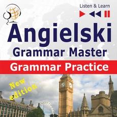 Angielski – Grammar Master: Grammar Practice. Poziom średnio zaawansowany / zaawansowany: B2-C1