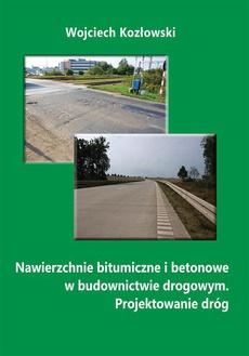 Nawierzchnie bitumiczne i betonowe w budownictwie drogowym. Projektowanie dróg
