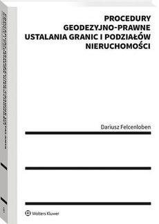 Procedury geodezyjno-prawne ustalania granic i podziałów nieruchomości