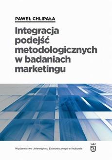 Integracja podejść metodologicznych w badaniach marketingu