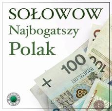 Najbogatszy Polak Michał Sołowow. Pierwszy milion odcinek siódmy, czyli jak zaczynali Michał Sołowow, oraz twórcy firm Bakoma i Playway.