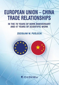 European Union – China. Trade Relationships. In the 70 years of born anniversary and 47 years of scientific work