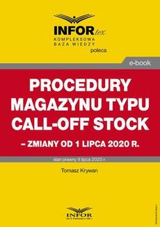 Procedury magazynu typu call-off stock – zmiany od 1 lipca 2020 r.
