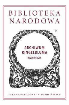 Archiwum Ringelbluma. Antologia