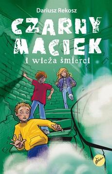 Czarny Maciek i wieża śmierci
