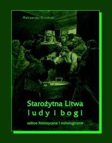 Starożytna Litwa. Ludy i bogi