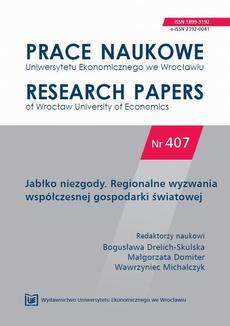 Prace Naukowe Uniwersytetu Ekonomicznego we Wrocławiu nr 407. Jabłko niezgody. Regionalne wyzwania współczesnej gospodarki światowej