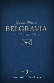 Belgravia Przeszłość to obca kraina - odcinek 9