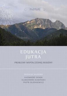 Edukacja Jutra. Problemy współczesnej rodziny - Marta Czechowska-Bieluga: Jakość życia rodzin ryzyka a korzystanie z pomocy społecznej