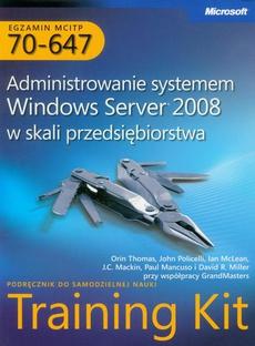 Egzamin MCITP 70-647 Administrowanie systemem Windows Server 2008 w skali przedsiębiorstwa