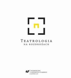 Teatrologia na rozdrożach - 01 Widz w teatralnym laboratorium. Performatywne praktyki partycypacyjne w teatrach a badania nad publicznością