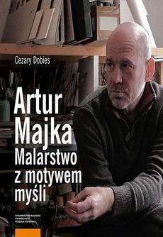 Artur Majka. Malarstwo z motywem myśli