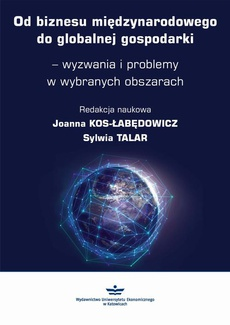Od biznesu międzynarodowego do globalnej gospodarki – wyzwania i problemy w wybranych obszarach