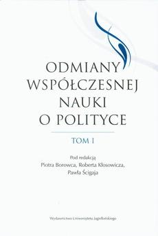 Odmiany współczesnej nauki o polityce. Tom 1