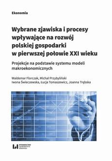 Wybrane zjawiska i procesy wpływające na rozwój polskiej gospodarki w pierwszej połowie XXI wieku