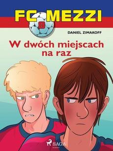 FC Mezzi 8 - W dwóch miejscach na raz