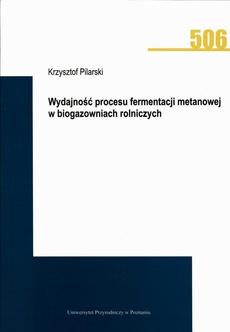 Wydajność procesu fermentacji metanowej w biogazowniach rolniczych