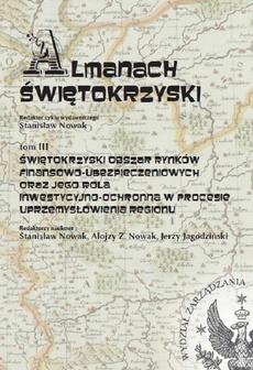 Almanach Świętokrzyski, tom III, Świętokrzyski obszar rynków finansowo-ubezpieczeniowych oraz jego rola inwestycyjno-ochronna w procesie uprzemysłowienia regionu