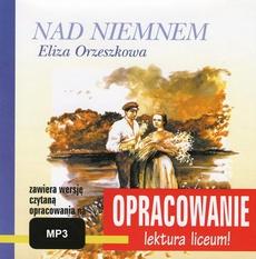 """Eliza Orzeszkowa """"Nad Niemnem"""" - opracowanie"""