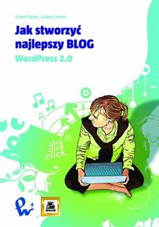 Jak stworzyć najlepszy blog. WordPress 2.0