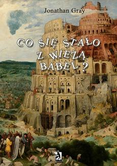 Co się stało z wieżą Babel?