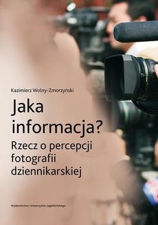 Jaka informacja? Rzecz o percepcji fotografii dziennikarskiej