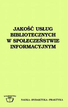 Jakość usług bibliotecznych w społeczeństwie informacyjnym