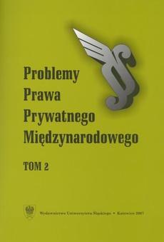 """""""Problemy Prawa Prywatnego Międzynarodowego"""". T. 2"""