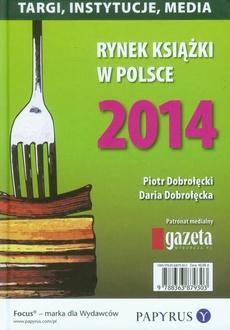 Rynek książki w Polsce 2014 Targi, instytucje, media