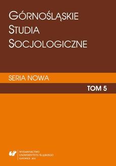 """""""Górnośląskie Studia Socjologiczne. Seria Nowa"""". T. 5"""