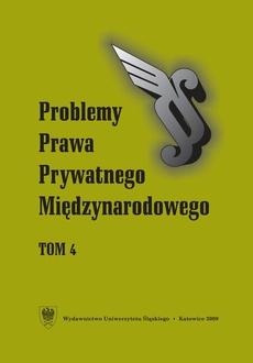 """""""Problemy Prawa Prywatnego Międzynarodowego"""". T. 4"""