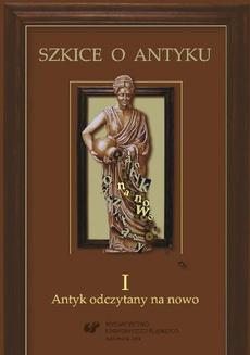 Szkice o antyku. T. 1: Antyk odczytany na nowo - 15 Stan i perspektywy studiów nad antykiem w Uniwersytecie Śląskim w Katowicach