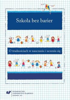 Szkoła bez barier - 09 Różne aspekty zahamowań językowych na lekcjach języka angielskiego wśród uczniów klas I—III szkoły podstawowej