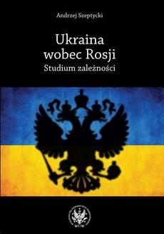 Ukraina wobec Rosji