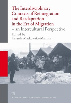 The Interdisciplinary Contexts of Reintegration and Readaptation in the Era of Migration - an Intercultural Perspective