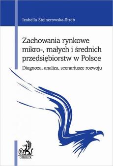 Zachowania rynkowe mikro- małych i średnich przedsiębiorstw w Polsce. Diagnoza analiza scenariusze rozwoju