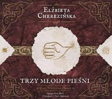 Trzy Młode Pieśni Elżbieta Cherezińska Audiobook Ibukpl
