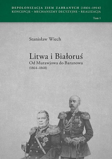 Litwa i Białoruś Od Murawjowa do Baranowa (1864-1868)