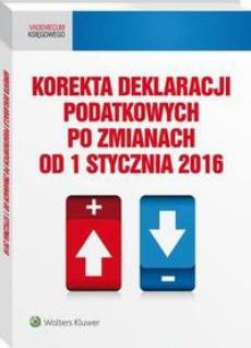 Korekta deklaracji podatkowych po zmianach od 1 stycznia 2016