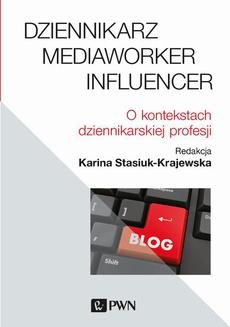 Dziennikarz, mediaworker, influencer