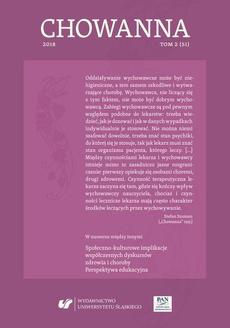 """""""Chowanna"""" 2018. T. 2 (51): Społeczno-kulturowe implikacje współczesnych dyskursów zdrowia i choroby. Perspektywa edukacyjna"""