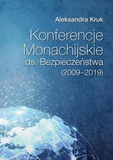 Konferencje Monachijskie ds. Bezpieczeństwa Poznań 2020 Aleksandra Kruk (2009‑2019) - Geneza i kreatorzy Konferencji Monachijskich