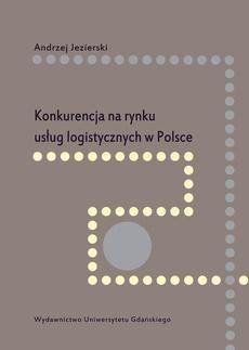 Konkurencja na rynku usług logistycznych w Polsce