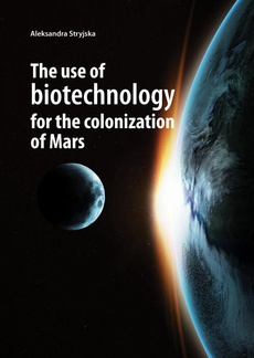The use of biotechnology for the colonization of Mars