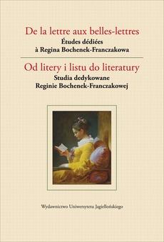 De la lettre aux belles-lettres / Od litery i listu do literatury