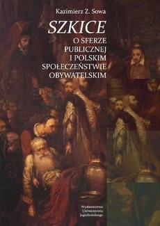 Szkice o sferze publicznej i polskim społeczeństwie obywatelskim