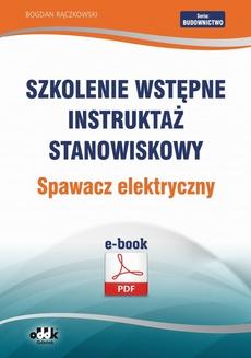 Szkolenie wstępne Instruktaż stanowiskowy Spawacz elektryczny