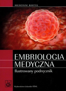 Embriologia medyczna ilustrowany podręcznik