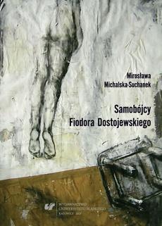 Samobójcy Fiodora Dostojewskiego - 05 Rozdz. 3, cz. 3. Samobójcy Dostojewskiego: Aleksy Niłycz Kiryłłow; Chłopiec w hotelu; Ola; Kraft